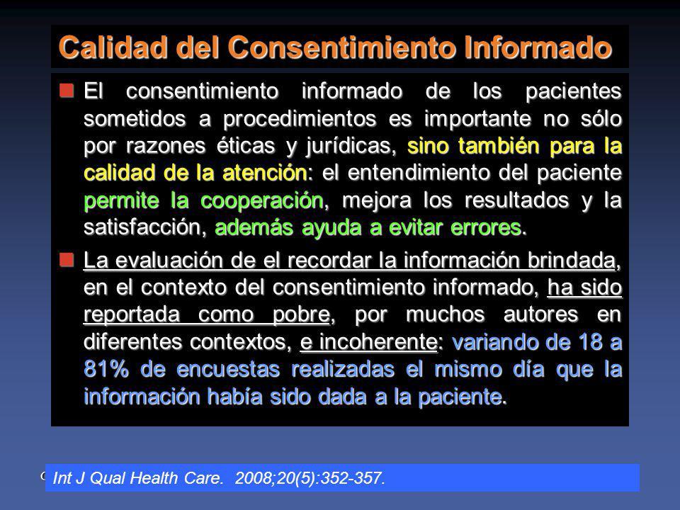 CHQG Calidad del Consentimiento Informado El consentimiento informado de los pacientes sometidos a procedimientos es importante no sólo por razones éticas y jurídicas, sino también para la calidad de la atención: el entendimiento del paciente permite la cooperación, mejora los resultados y la satisfacción, además ayuda a evitar errores.