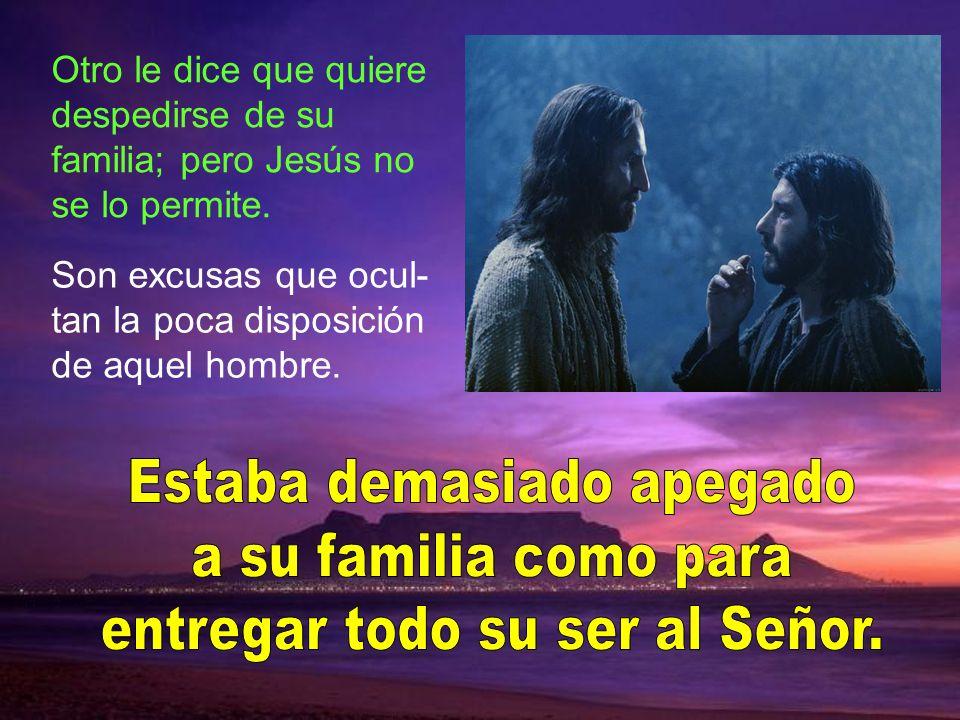 En el segundo caso es Jesús mismo quien invita; pero aquel hombre quiere dar largas al asunto.
