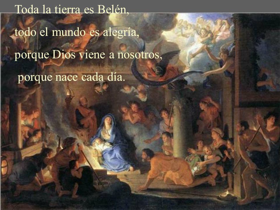 Jesús no sólo nació en Belén hace muchos años. Hoy sigue naciendo entre nosotros, porque...