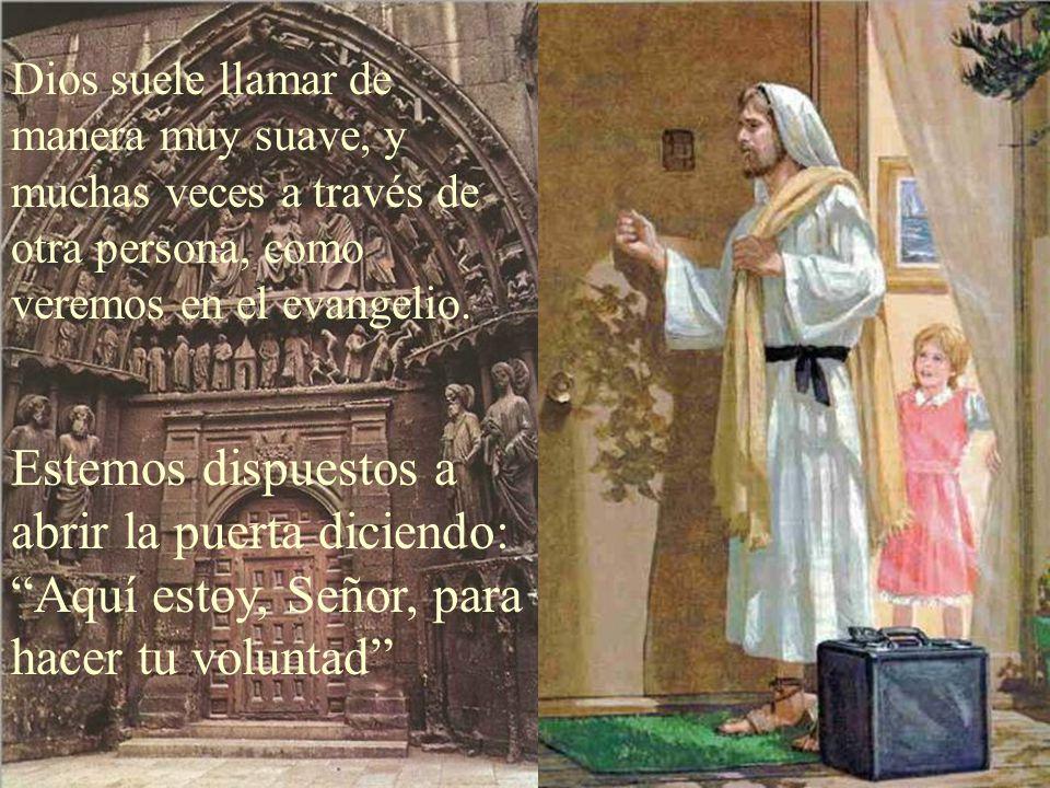 La llamada de Dios es también un signo de respeto a nuestra libertad, ya que podemos decir NO al amor de Dios, si no queremos abrirle la puerta.