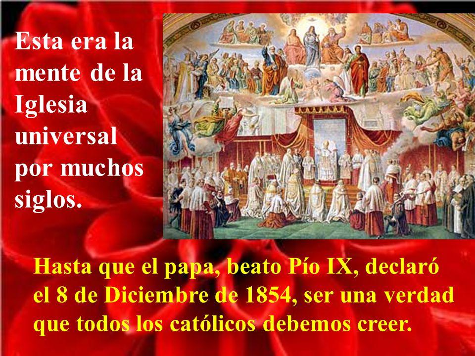 Esta era la mente de la Iglesia universal por muchos siglos.