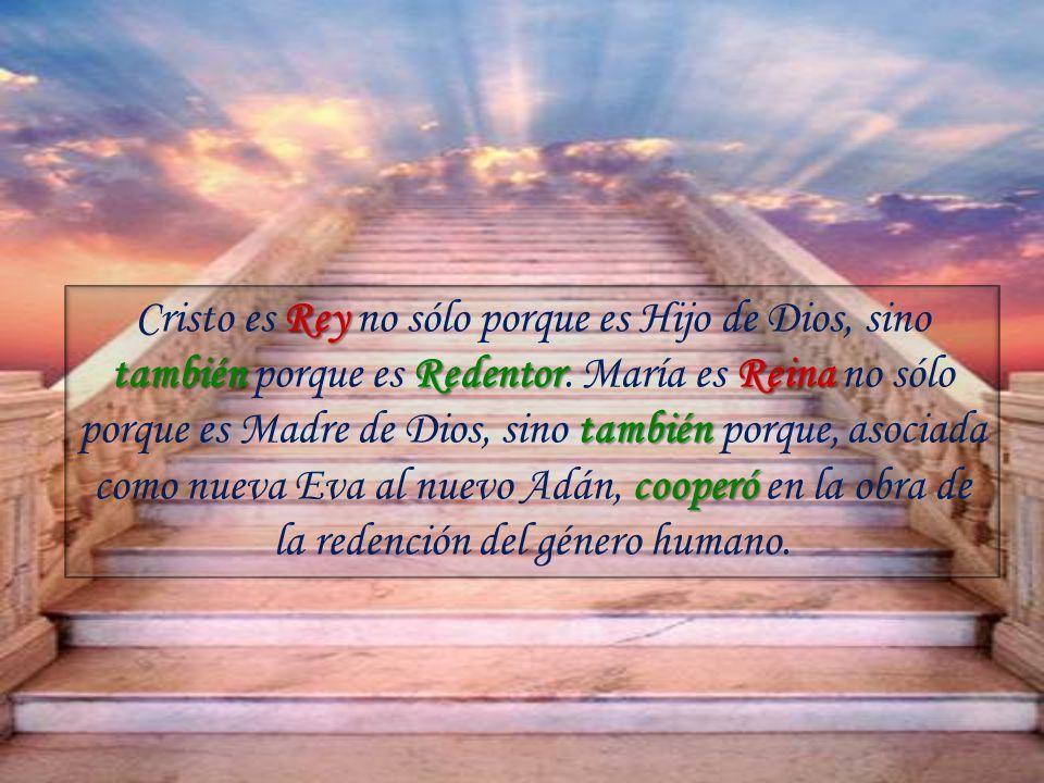 Rey también RedentorReina también cooperó Cristo es Rey no sólo porque es Hijo de Dios, sino también porque es Redentor.