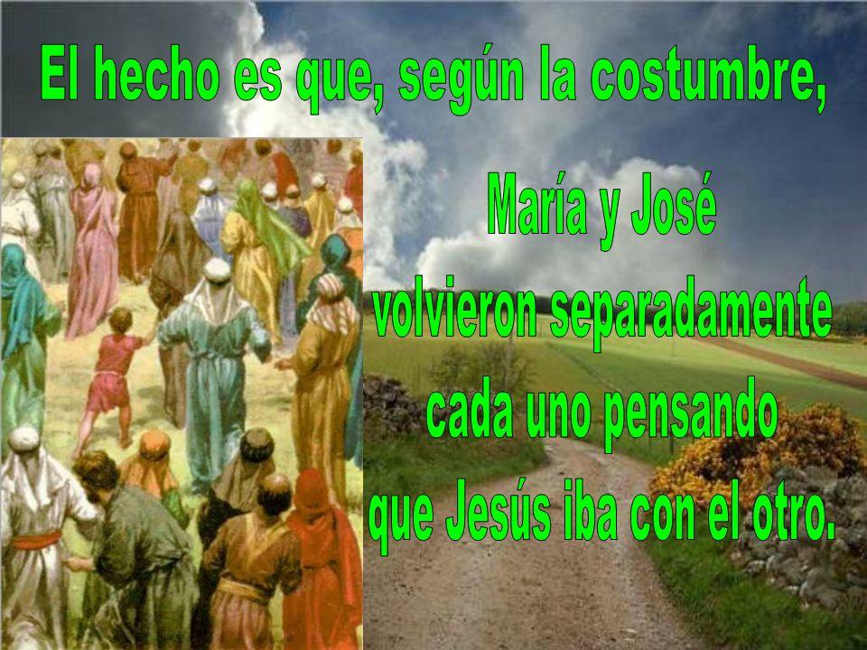 San José pensó que Jesús habría ido con María, pues las mujeres estaban en sitio aparte.