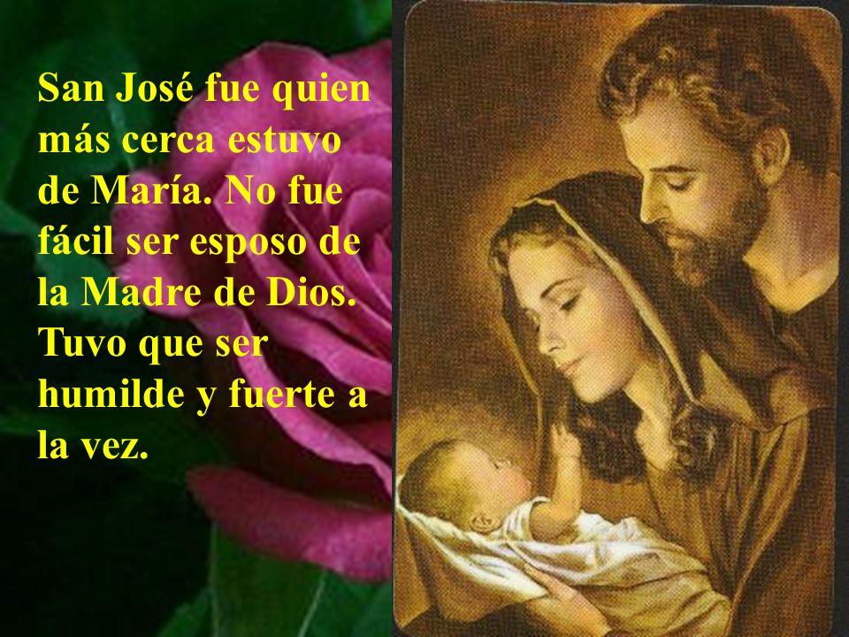 Para poder llevar ese peso tenía el apoyo inconmensura -ble de la Madre, de su esposa, de la Virgen María.