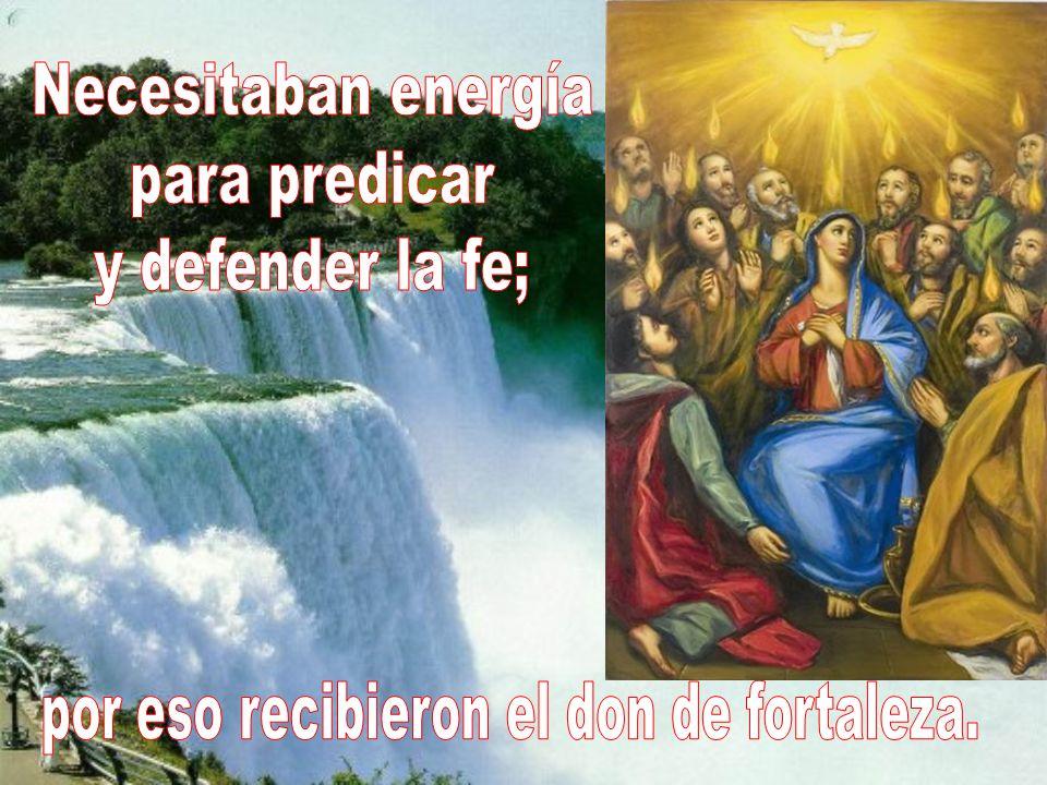 y por eso recibieron el don de piedad y el de temor de Dios.