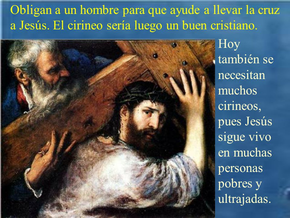 No sólo hemos hecho sufrir a Jesús con nuestros pecados.