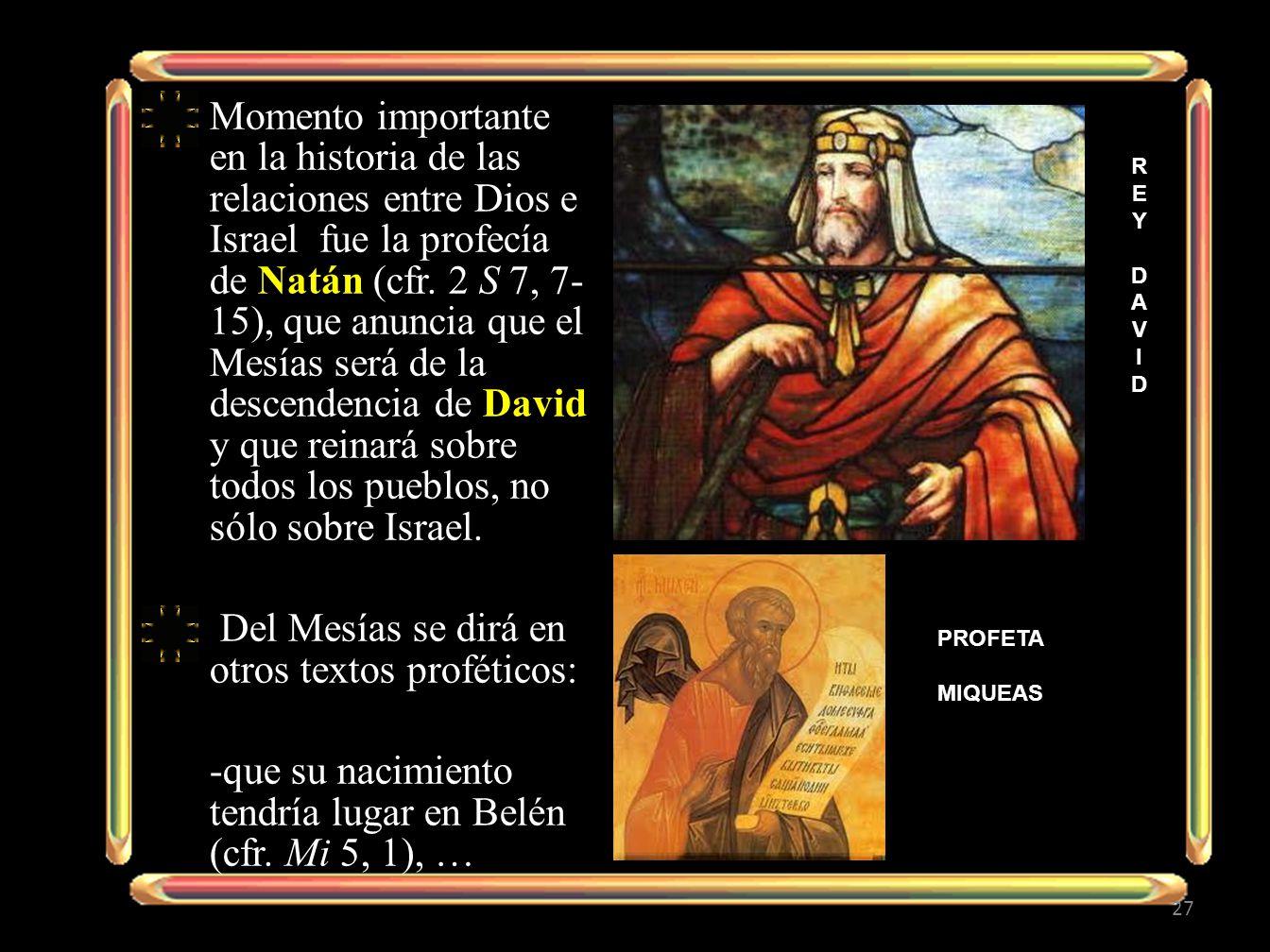 Momento importante en la historia de las relaciones entre Dios e Israel fue la profecía de Natán (cfr.