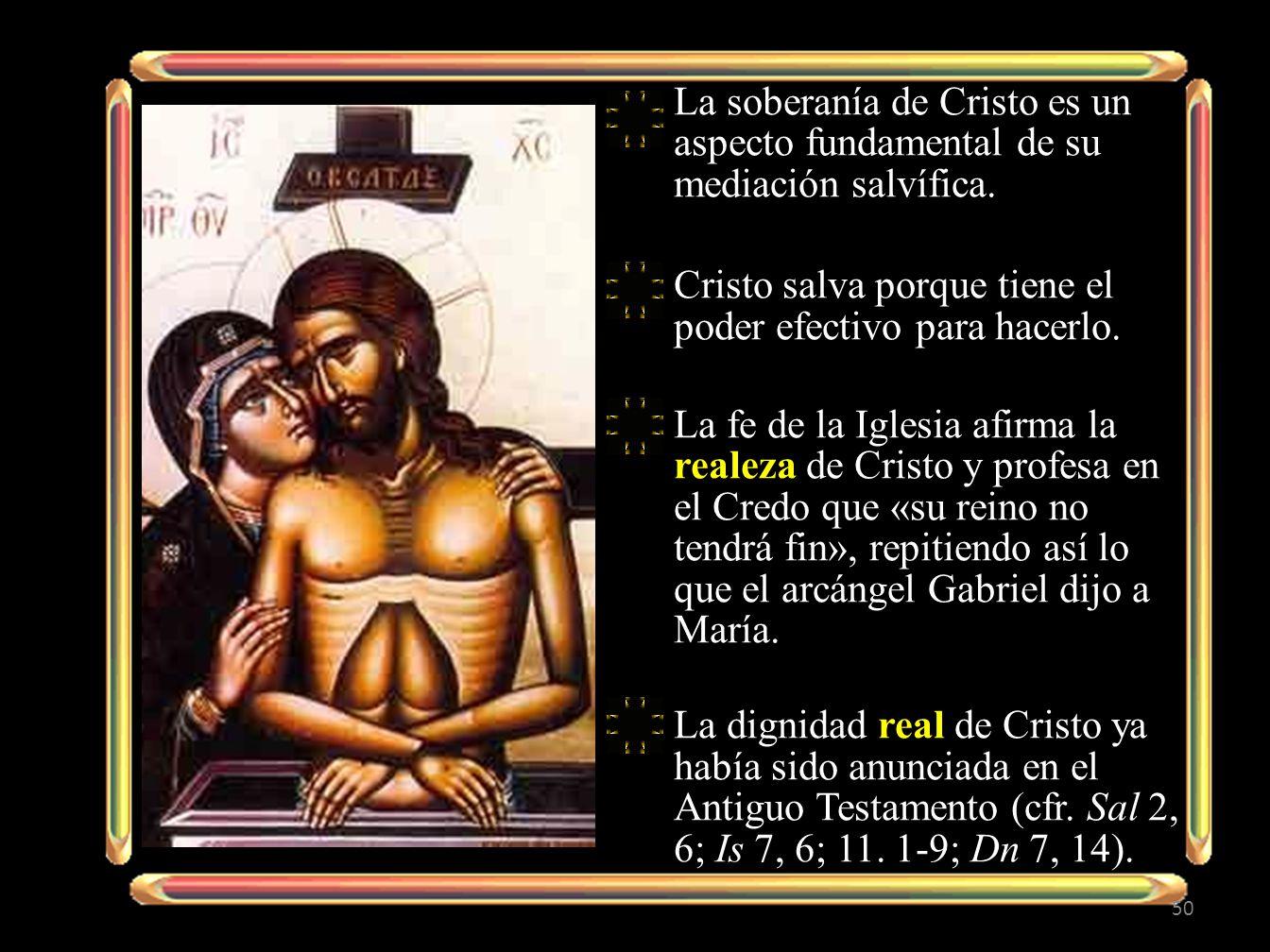 La soberanía de Cristo es un aspecto fundamental de su mediación salvífica.