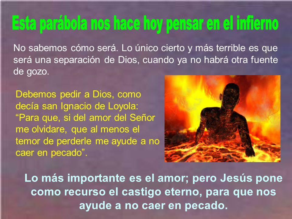 Jesús ama a todos, pero habla con dureza a los ricos porque les ve en un peligro como quien está ante un abismo.