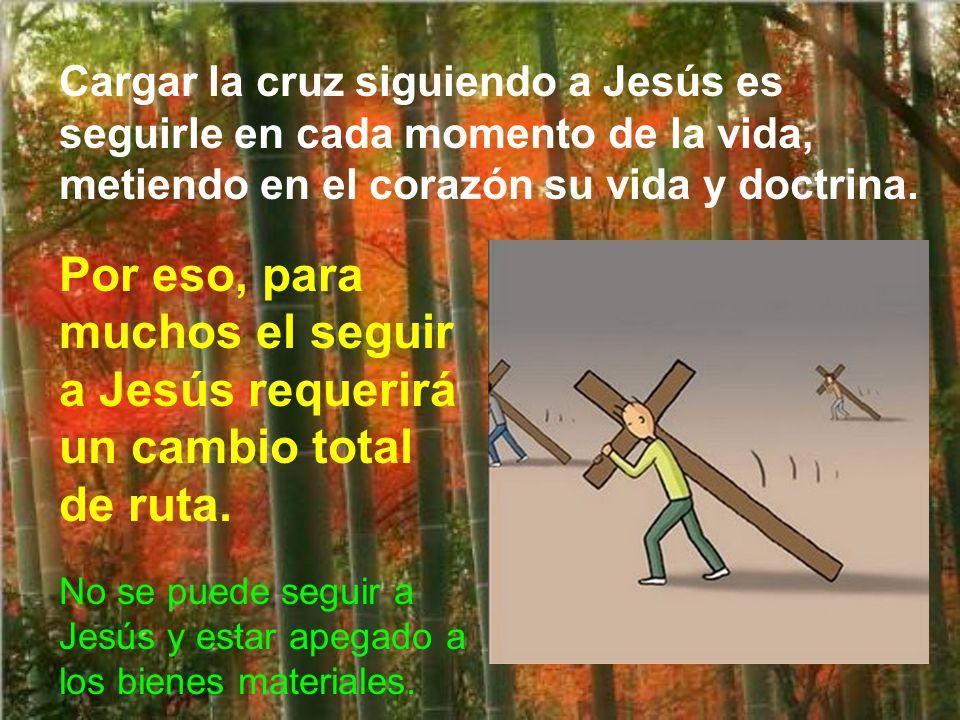Cargar la cruz no significa que haya que hacer sacrificios raros ni estar tristes. Dios quiere la felicidad. Pero en esta vida transitoria encontrarem
