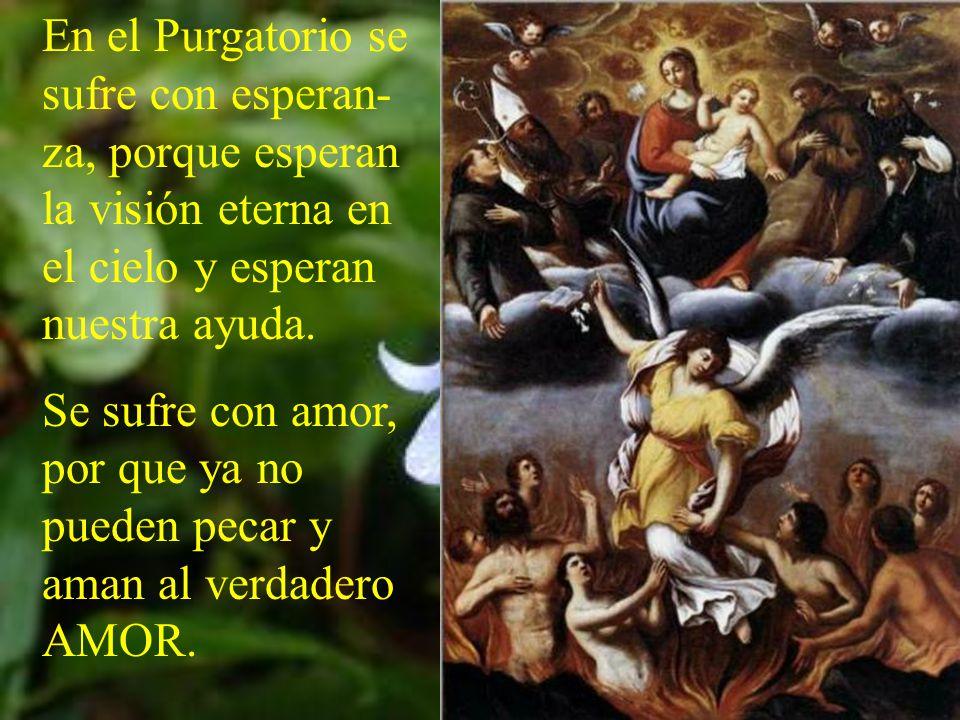 La purificación requiere un dolor. Se suele expresar por llamas que purifican el alma o el espíritu.