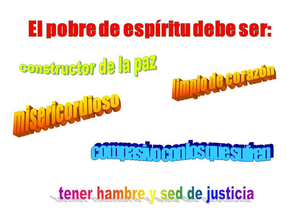 El principal pobre de espíritu fue Jesucristo, que no tuvo el egoísmo de aparentar igual a Dios, sino que se anonadó a sí mismo