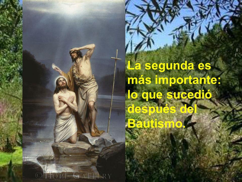 La primera es la menos importante: el Bautismo de Jesús.