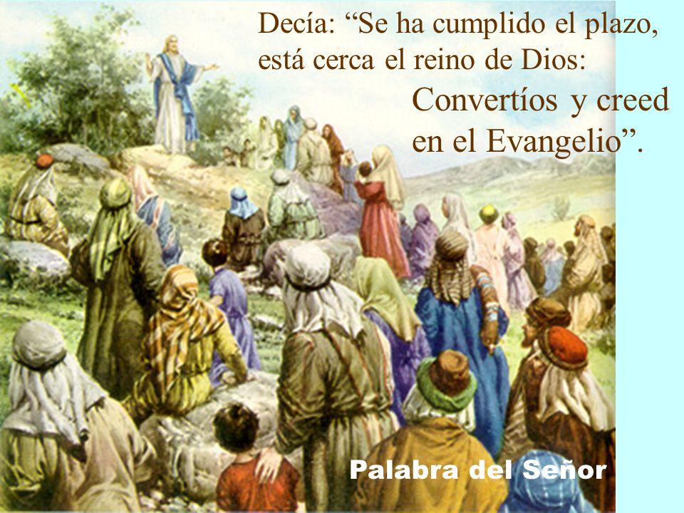 Jesús se marchó a Galilea a proclamar el Evangelio de Dios.