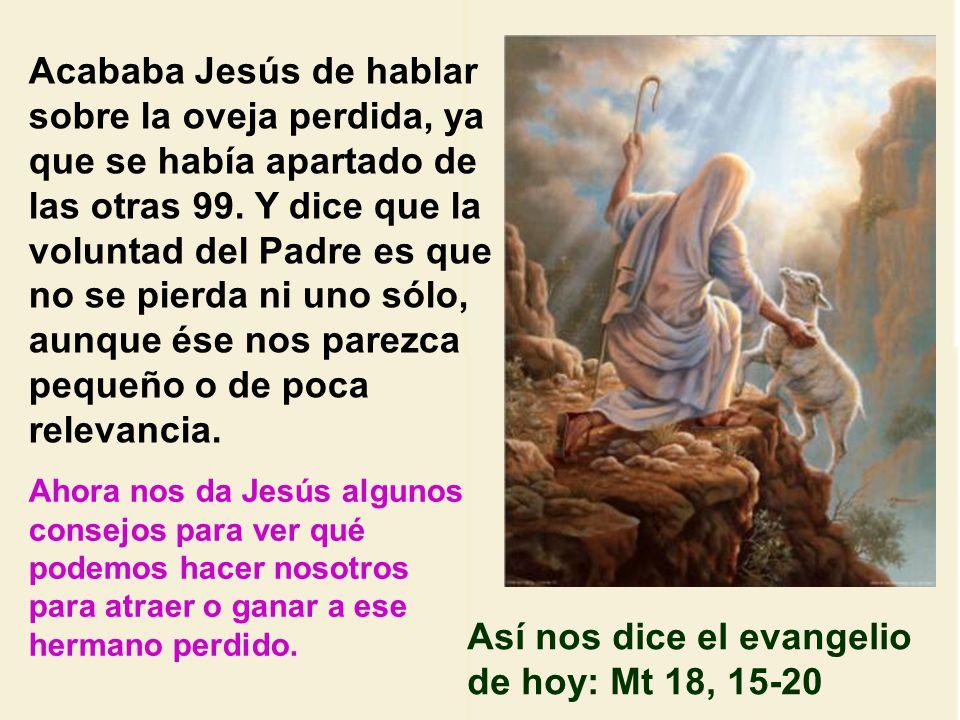 Acababa Jesús de hablar sobre la oveja perdida, ya que se había apartado de las otras 99.
