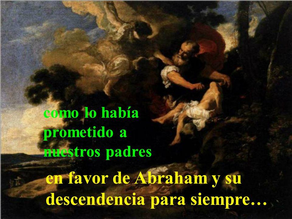 auxilia a Israel su siervo acordándose de la misericordia,