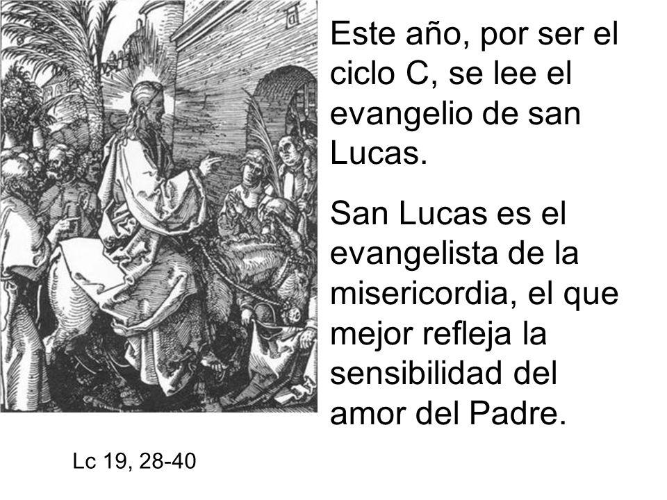 Este año, por ser el ciclo C, se lee el evangelio de san Lucas.