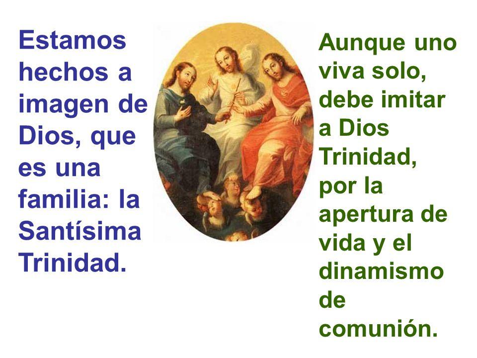se nos presenta el ejemplo de la Sagrada Familia.