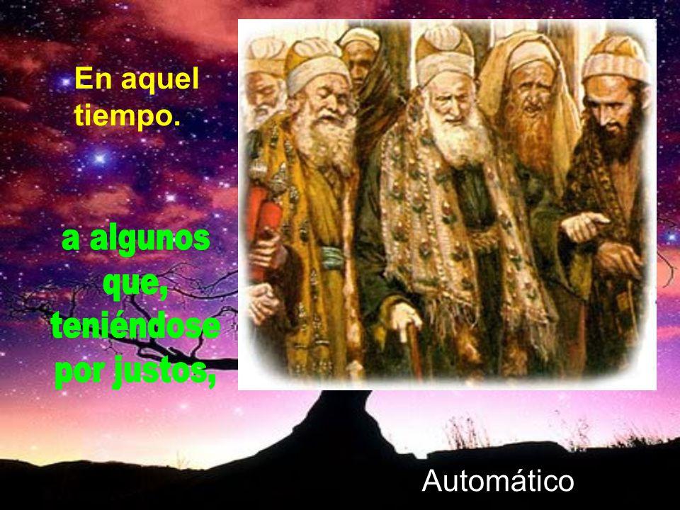 Lo hace por medio de la parábola del fariseo y el publicano, según lo cuenta el evangelista san Lucas: Lc 18, 9-14 (Contempla y escucha)