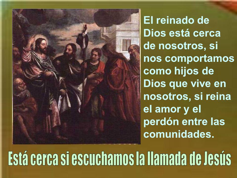 Cuando decimos que está cerca el Reino de Dios, queremos decir más bien el REINADO, ya que reino suele significar más un territorio.