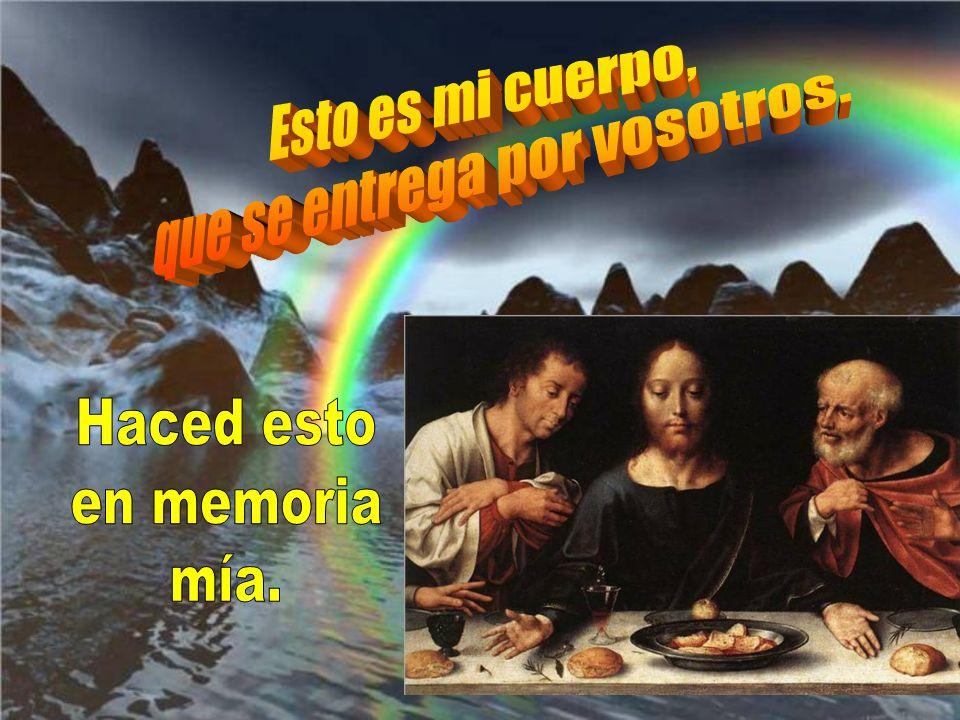 Que el Señor Jesús, en la noche en que iban a entregarlo, tomó un pan y pronun- ciando la Acción de Gracias,