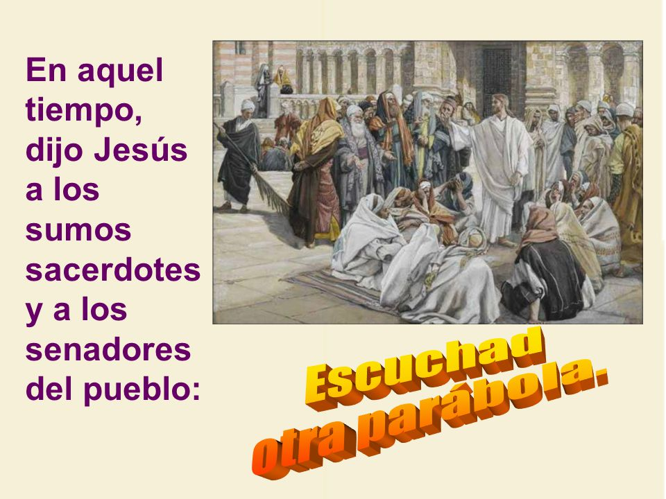 Hoy Jesús les dice algo parecido a los jefes judíos.