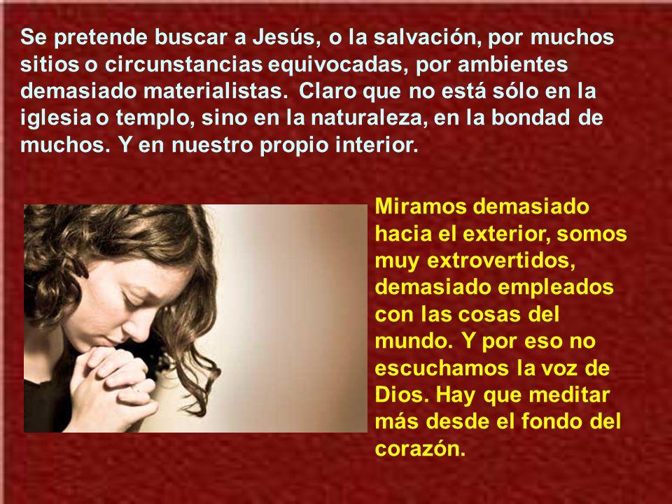 Muchas veces viene el encuentro con Jesús por los medios humanos sencillos: la amistad, familia, el participar de unos mismos ideales, si juntamente s