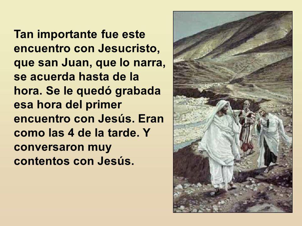 Jesús no les echó grandes discursos, sino que les invitó a ver. Es el testimonio de su vida lo que les atraerá plenamente a su servicio. No nos dice l