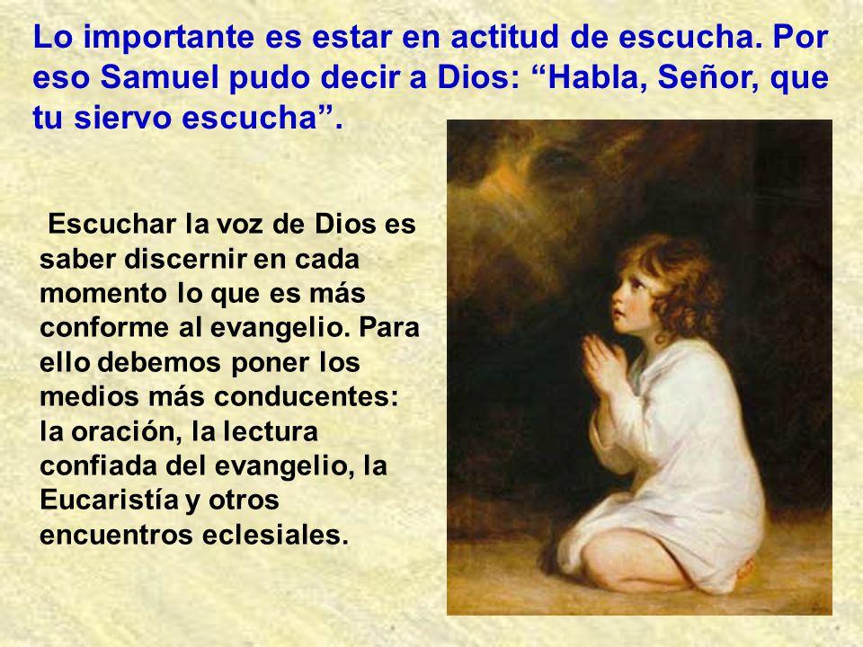 Muchas veces no es fácil conocer la voz de Dios. El profeta Samuel de niño creía oír al sacerdote y era Dios quien le llamaba de forma extraordinaria.