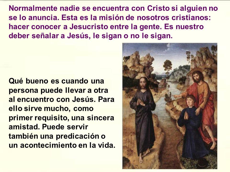 Aquellos dos discípulos conocen a Jesús, por medio de san Juan Bautista. Éste señala a Jesús cuando pasa diciendo: Este es el Cordero de Dios. Parece