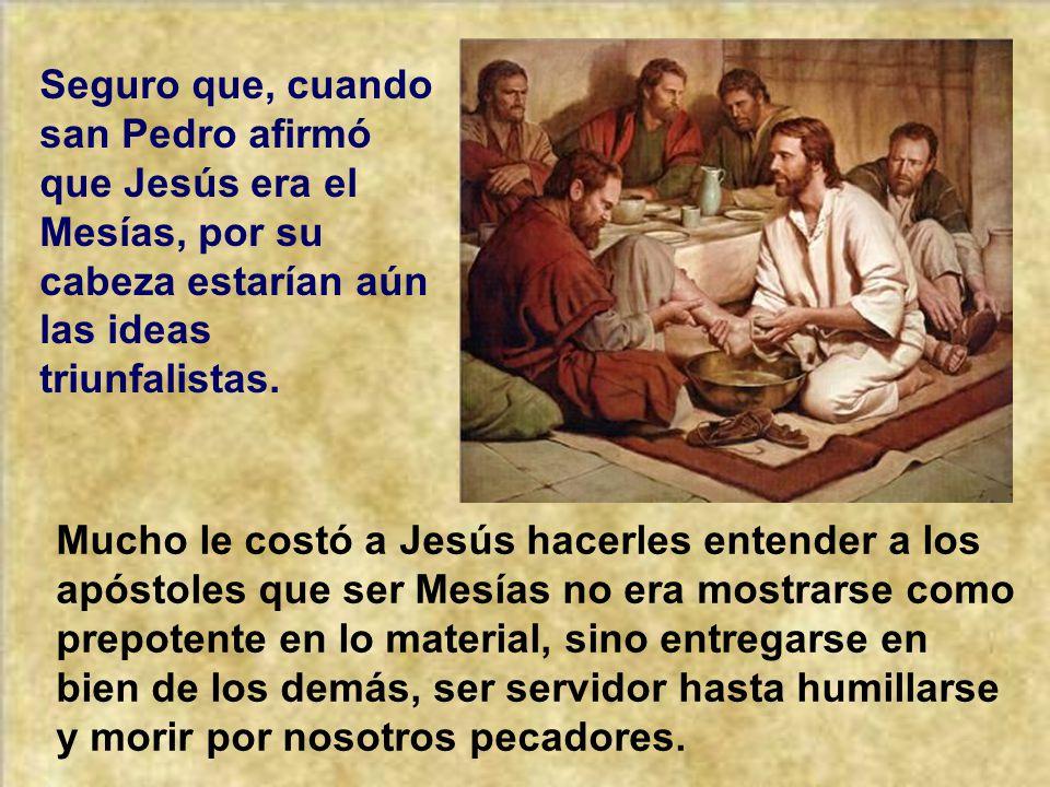 Y Jesús le dio a Pedro un regalo maravilloso. Seguramente fue la ocasión para ello. Porque, si la Iglesia iba a ser la continuadora de la labor de Jes