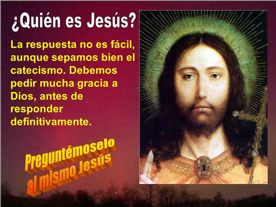 La pregunta y respuesta es muy importante, ya que es vital para noso- tros conocer bien a Jesús y luego vivir consecuentemente a este conocimiento. De