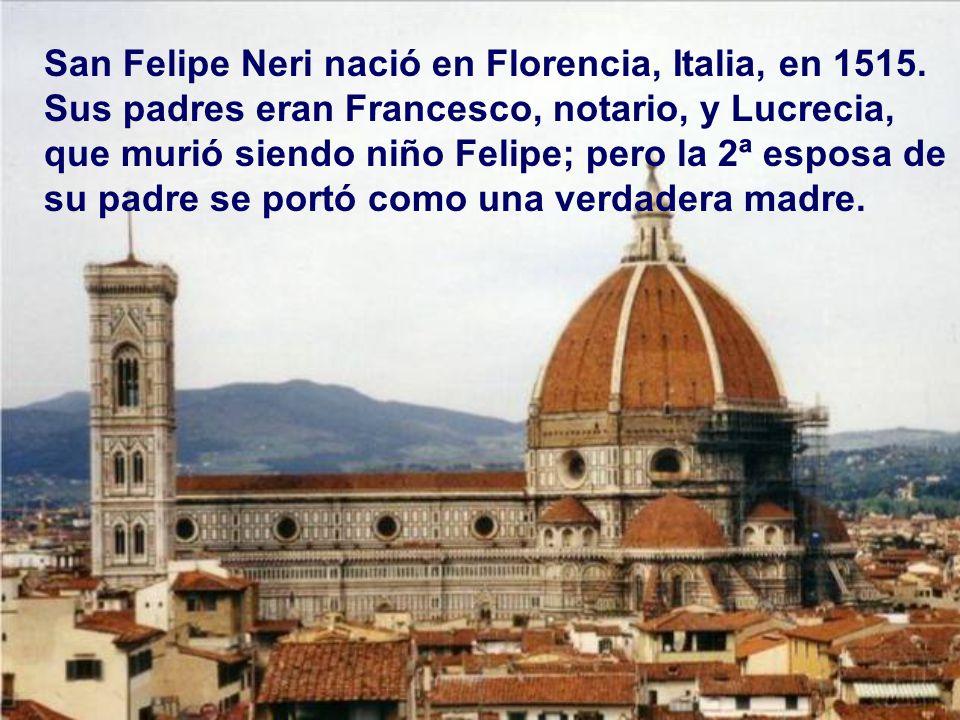 Terminamos recordando lo más característico en san Felipe Neri: Cuando llegaba san Felipe a una reunión se formaba un ambiente de fiesta y buen humor.