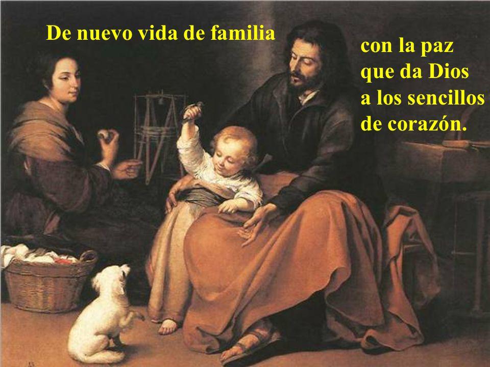 De nuevo vida de familia con la paz que da Dios a los sencillos de corazón.