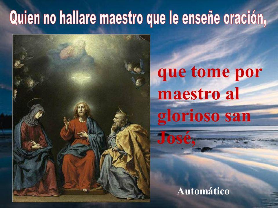 que tome por maestro al glorioso san José, Automático