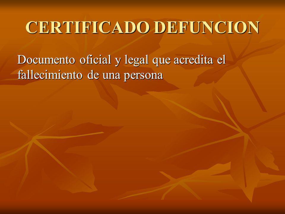CERTIFICADO DEFUNCION Documento oficial y legal que acredita el fallecimiento de una persona