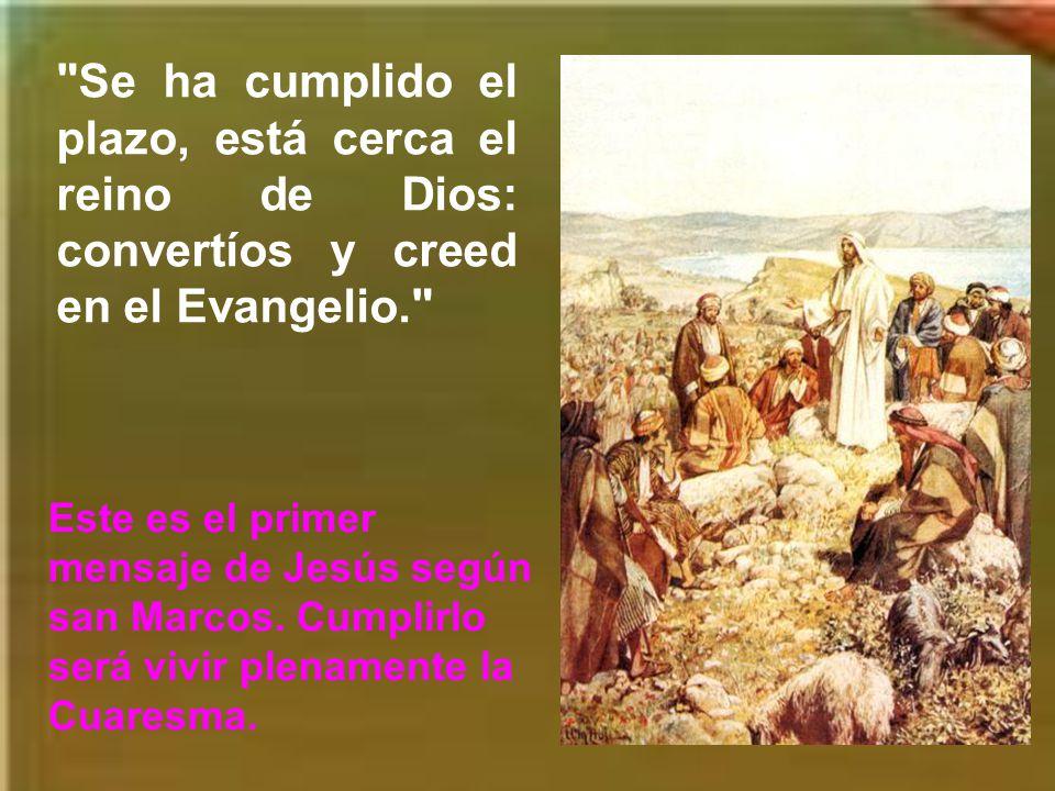 El evangelio de este día es de san Marcos. Habla de Jesús en el desierto de una manera muy breve, pasando ya a sus primeros mensajes. Mc 1, 12-15