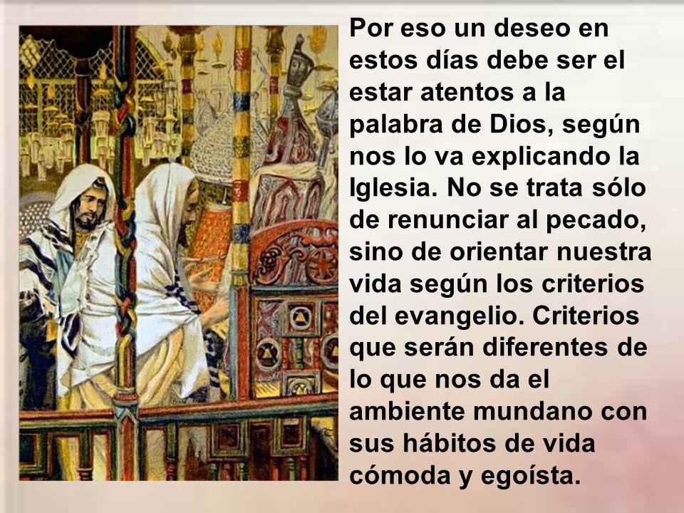 Creer en el Evangelio es poner el valor principal en el Reino de Dios.