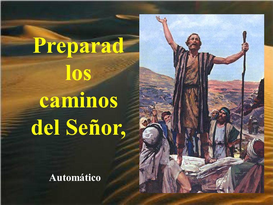 Hasta que comenzó a predicar el camino de penitencia y arrepentimiento de los pecados. Decía así: