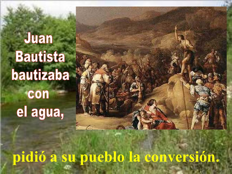 Confesaban sus pecados y él les bautizaba en el río Jordán.