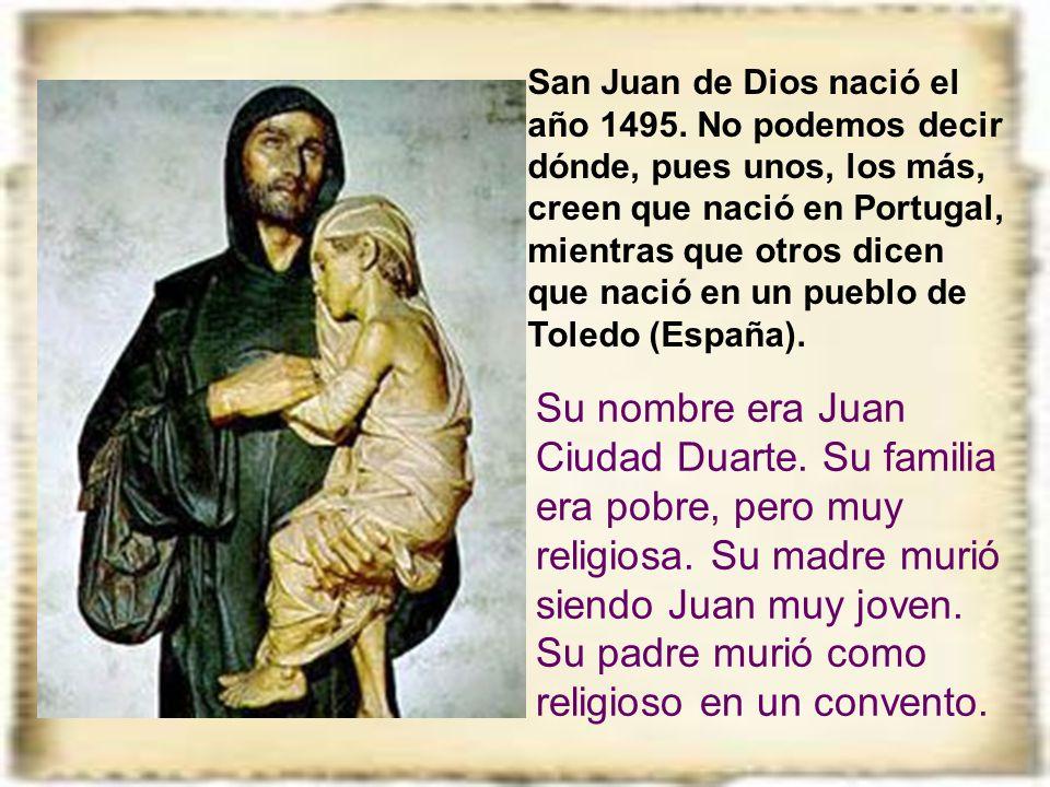 San Juan de Dios nació el año 1495.