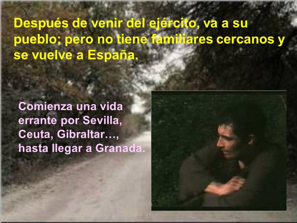 Después de venir del ejército, va a su pueblo; pero no tiene familiares cercanos y se vuelve a España.