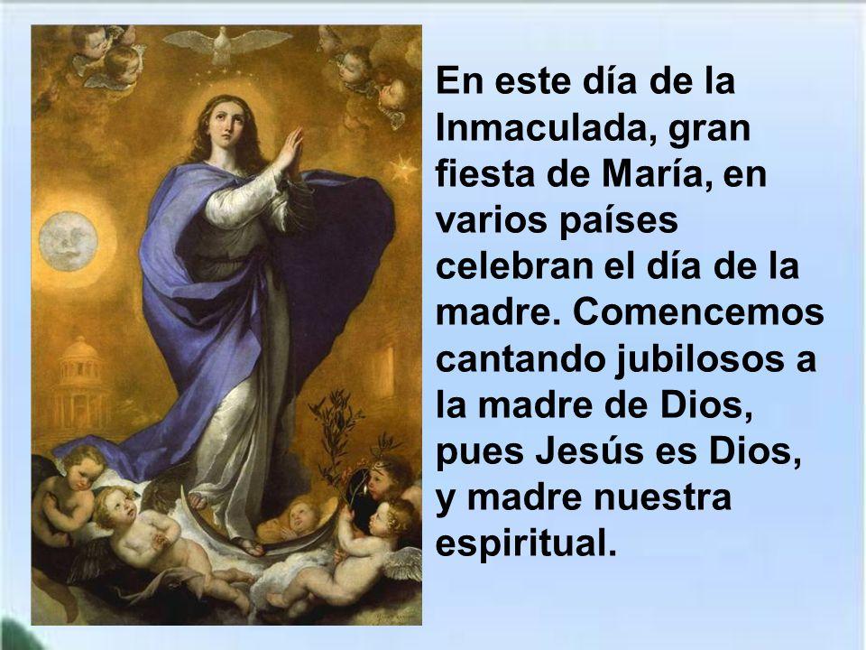 En este día de la Inmaculada, gran fiesta de María, en varios países celebran el día de la madre.