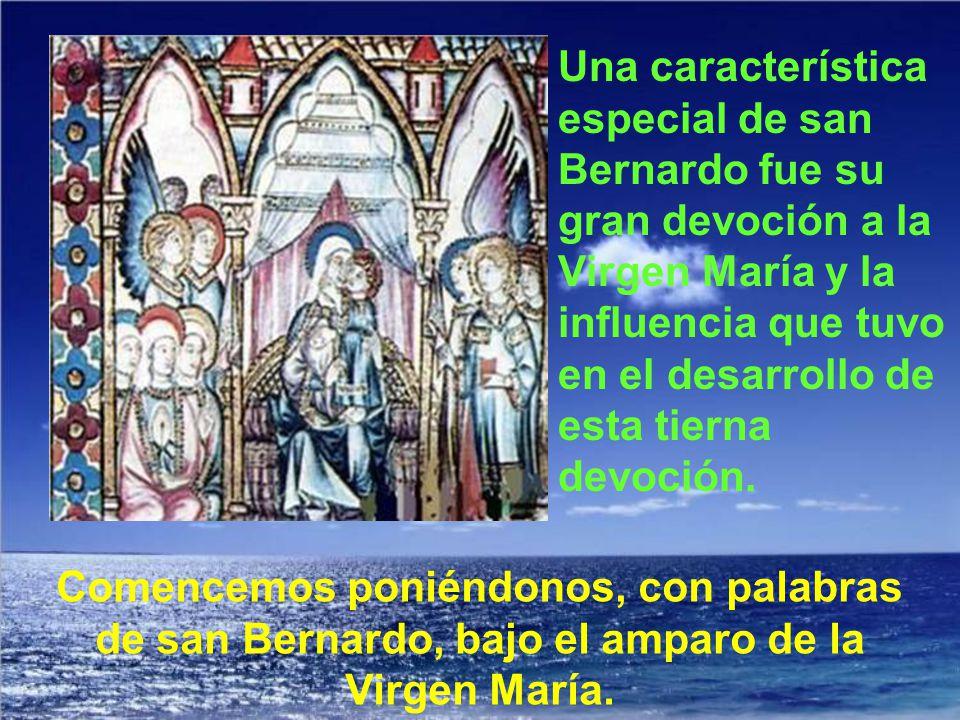 Dice san Bernardo: La voluntad de Dios es que todo lo tengamos por María.