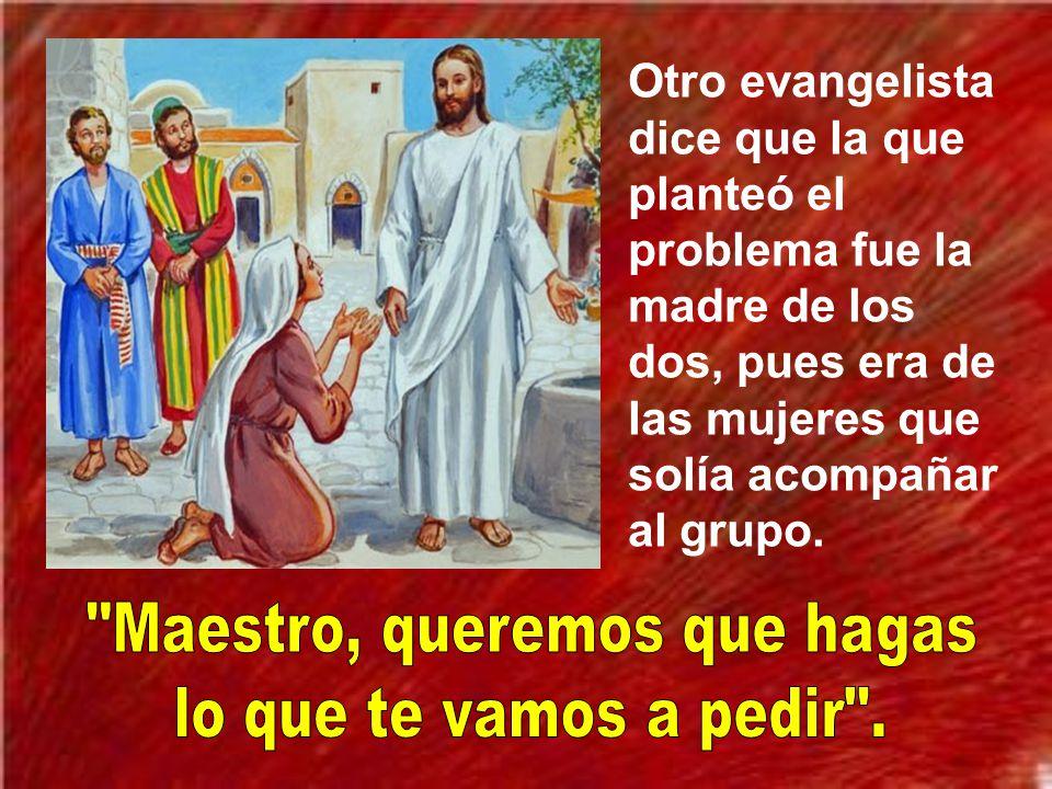 Como Jesús en algunas ocasiones, como en la transfiguración, había distinguido a los hermanos Santiago y Juan, hijos de Zebedeo, ahora se atreven a pr