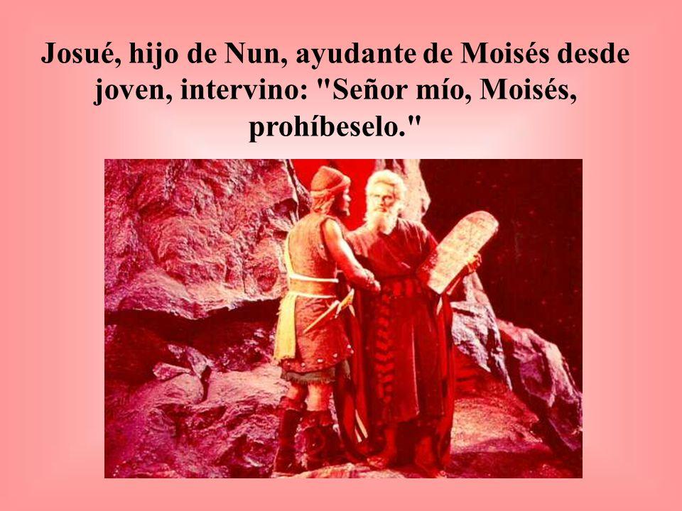 Un muchacho corrió a contárselo a Moisés: Eldad y Medad están profetizando en el campamento.