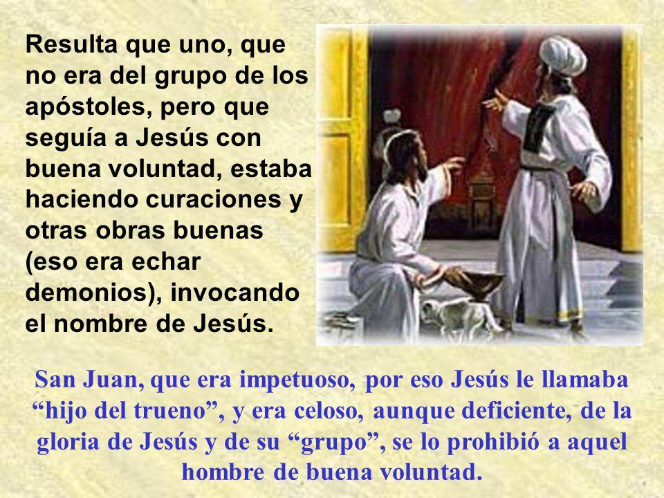 La primera enseñanza nos da Jesús, cuando se le acerca san Juan, que todavía no era santo, sino principiante en la formación, para hacerle una queja d