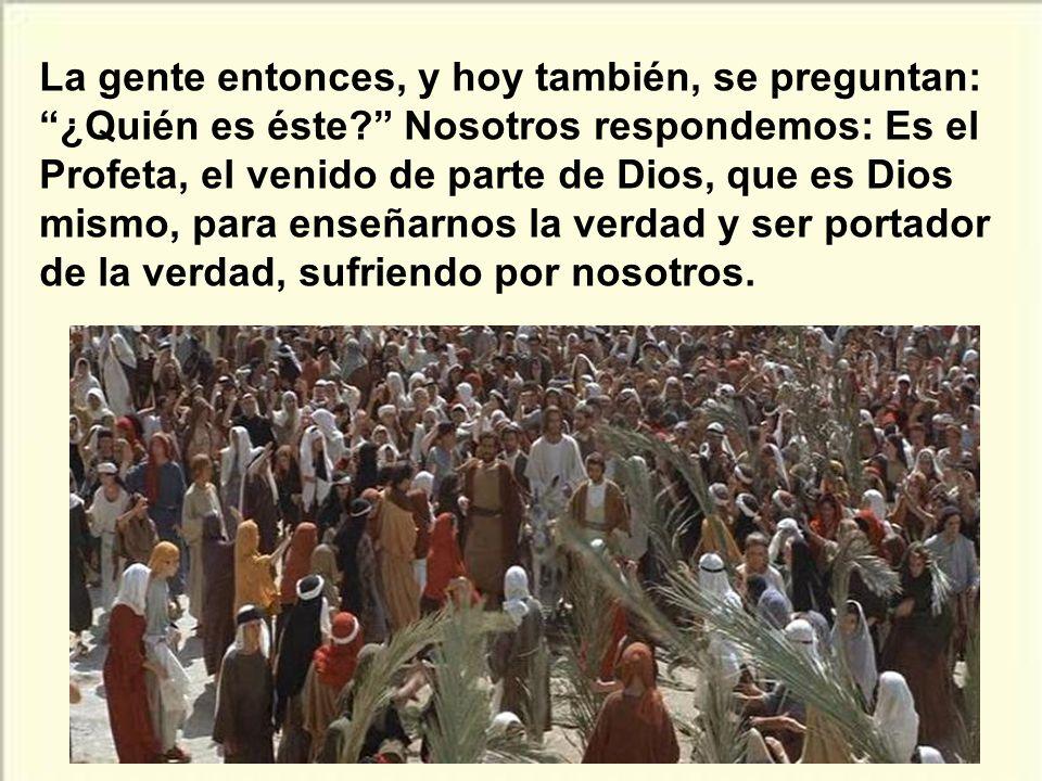 Ante Jesús había gente buena y sencilla, que le aclamaban de buen corazón. Pero también había gente perversa que, por envidia, tergiversaban todas las