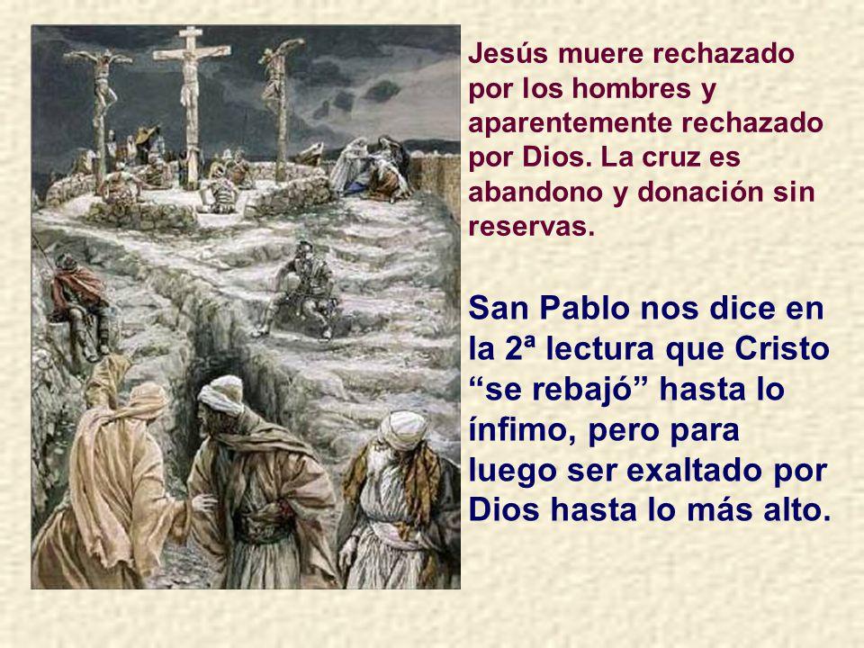 Jesús es el justo ultrajado hasta en la cruz.