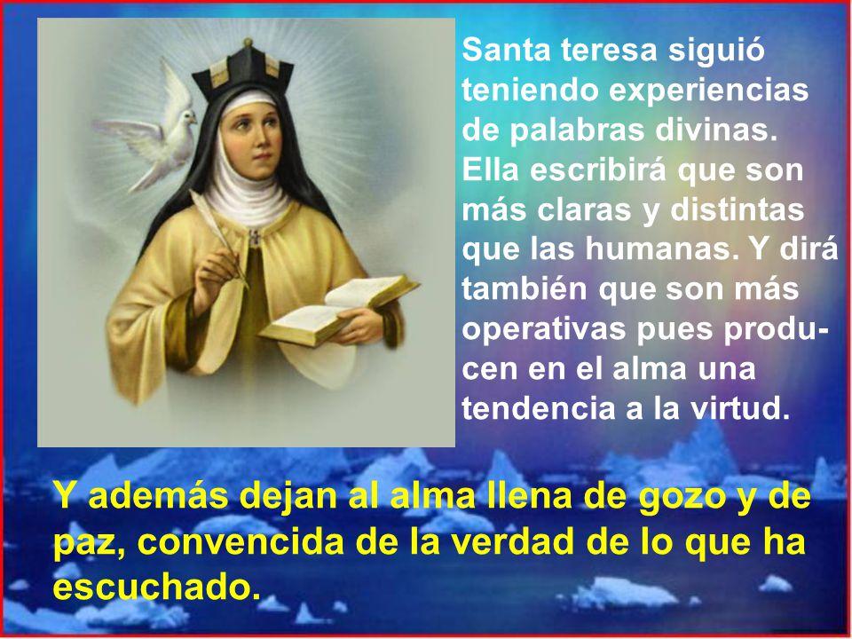 El P. Baltasar Alvarez le aconsejó pedir ayuda a Dios para hacer siempre lo que fuese más agradable a sus ojos. Así lo hizo Teresa y un día, en éxtasi